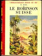 R. Wyss - Le Robinson Suisse - Bibliothèque Rouge Et Or - ( 1950 ) . - Bibliothèque Rouge Et Or