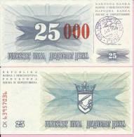 PAPER MONEY - UNC - OVERPRINT (red Zeroes) - 25 / 25 000 DIN, Travnik 24.12.1993, Bosnia And Herzegovina - Bosnia And Herzegovina