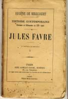 JULES FAVRE   - HISTOIRE CONTEMPORAINE Par Eugène De Mirecourt . N°1 - Biographie