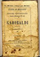 GARIBALDI    - HISTOIRE CONTEMPORAINE Par Eugène De Mirecourt . N°21 - Biographie
