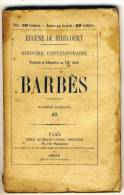 BARBES      - HISTOIRE CONTEMPORAINE Par Eugène De Mirecourt . N°25 - Biographie