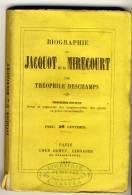 JACQUOT Dit De Mirecourt   -  Biographie Par Théophile DESCHAMPS . - Biographie