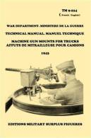 TM 9-224. Affuts De Mitrailleuse Pour Camions ( 1943 )  BROWNING CRADDLE BAR GMC DODGE - Livres, Revues & Catalogues