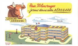 Buvard Réf.084. La Vache Sérieuse - Pour 30 Bons Rouges, Je Vous Donne Cette Aérogare - Animals