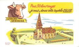 Buvard Réf.089. La Vache Sérieuse - Pour 30 Bons Rouges, Je Vous Donne Cette église - Animaux