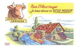 Buvard Réf.090. La Vache Sérieuse - Pour 25 Bons Rouges, Je Vous Donne Ce Vieux Moulin - Animals