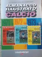 ALMANACCO ILLUSTRATO CALCIO ANNI 71/72/73-EDIZIONE GAZZETTA DELLO SPORT - Libri