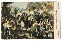 Jahrhundertfeier Tirols - 1809/1909 - Der Tiroler Landsturm 1809 Mit Andreas Hofer, Speekbacher, Haspinger - Autriche