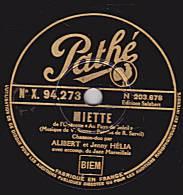 78 Tours - Pathé  X. 94.273 - ALIBERT Et Jenny HELIA  - MIETTE - J´AI RÊVE D´UNE FLEUR - 78 Rpm - Schellackplatten