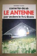PBQ/9 B.Coldani LE ANTENNE Per Vedere Le Tivù Libere ETL 1978 / Tv Libere ETL - Television