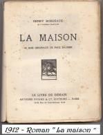 1912 - Roman -  Henry Bordeaux - ´´ La Maison ´´ - 159 Pages - - Livres, BD, Revues
