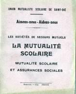 88 SAINT DIE       Livret  La Mutualité Scolaire  Année 1928  ( 32 Pages )  972/73/74 - Saint Die