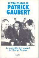 LE VRAI VISAGE DE PATRICK GAUBERT ....LE CONSEILLER TRES SPECIAL DE CHARLES PASQUA.. - Politique Contemporaine