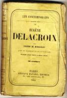 Eugène DELACROIX   - Les Contemporains Par Eugéne De Mirecourt -  Broché.   Ed Gustave Havard. - Biographie