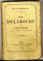 Paul DELAROCHE  - Les Contemporains Par Eugéne De Mirecourt -  Broché.   Ed Gustave Havard. - Biografía