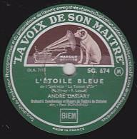 78 Tours - Pathé PG 674 - ANDRE DASSARY - L´ETOILE BLEUE - ANOUCHKA - 78 Rpm - Schellackplatten