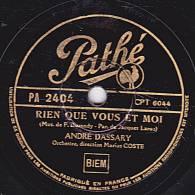 78 Tours - Pathé PA 2404 - ANDRE DASSARY - RIEN QUE VOUS ET MOI - QUAND JE NE TE DIS RIEN - 78 Rpm - Schellackplatten