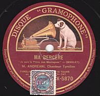 "78 Tours - DISQUE ""GRAMOPHONE"" K 5870 - ANDREANY - MA BERGERE - VALSE FRANCO-TYROLIENNE - 78 Rpm - Schellackplatten"
