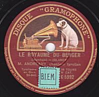 """78 Tours - DISQUE """"GRAMOPHONE"""" K 5992 - ANDREANY - LE ROYAUME DU BERGER - TYROLIENNE DE NOËL - 78 T - Disques Pour Gramophone"""