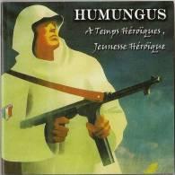 CD HUMUNGUS A temps h�ro�ques, jeunesse h�ro�que LVF PPF Francisme