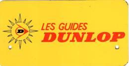 PLAQUE PUBLICITAIRE METAL  DUNLOP  Les Guides - Automobile