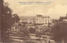 Cp Afrique Algérie PHILIPPEVILLE Collège Colonial De Garcons ( Constantine ) Vu De La Caserne Des Zouaves - Skikda (Philippeville)