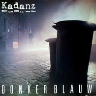 * LP *  KADANZ - DONKERBLAUW (Holland 1983 EX-!!!) - Vinyl-Schallplatten