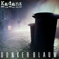 * LP *  KADANZ - DONKERBLAUW (Holland 1983 EX-!!!) - Vinyl Records