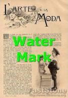 RARO Articolo Rivista '800 L'ARTE E LA MODA Della Marchesa Di Riva (8 Fotoincisioni, 8 Pagine) - OTTIMO - Ante 1900