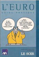 BROCHURE 'L'EURO - GUIDE PRATIQUE' Supplément Au Journal 'LE SOIR' Du 20 Septembre 2001. - Français