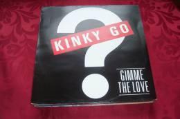 KINKY GO  °  GIMME THE LOVE - 45 T - Maxi-Single