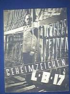 Filmprogramm, Geheimzeichen L-B-17, Illustrierter Film - Kurier Nr. 2801, 30er Jahre, Willy Birgel, Bernhard Minetti - Film & TV