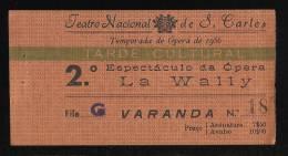 Teatro Nacional De S. Carlos - Opera - LA WALLY - Temporada De 1956 - LISBOA - PORTUGAL - Tickets D'entrée
