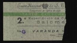 Teatro Nacional De S. Carlos - Opera - SALOMÉ - Temporada De 1956 - LISBOA - PORTUGAL - Tickets D'entrée