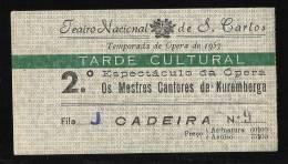 Teatro Nacional De S. Carlos - OS MESTRES CANTORES DE NUREMBERGA - Temporada De Opera De 1957 - LISBOA - PORTUGAL - Tickets - Vouchers
