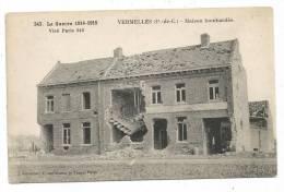 CPA - VERMELLES - LA GUERRE 1914-1915- MAISON BOMBARDEE - N° 343 VISE PARIS- EDIT. J.COURCIER PARIS - Other Municipalities