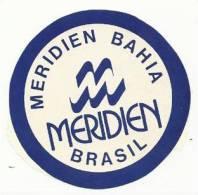 Etiquette Autocollante De Bagage - Hotel Meridien - Bahia - Brésil - Hotel Labels
