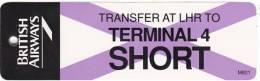 BRITISH AIRWAYS TRANSFER TERMINAL 4 SHORT AVIATION BAGGAGE TAG