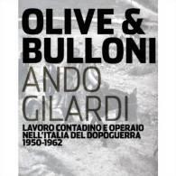 OLIVE E BULLONI - Ando Gilardi - Lavoro Contadino E Operaio Nell'Italia 1950-1962. Livret Avec La Traduction En Français - Fotografia