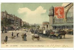 Carte Postale Ancienne Le Havre - Place De La Gare Et Cours De La République - Le Havre