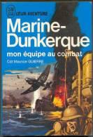 No PAYPAL !! : Cdt Maurice GUIERRE Marine Dunkerque , Collection J´AI LU BLEU Guerre Aventure  A 165 De 1970 En TTBE++ - Geschichte