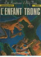 """ALEF-THAU """" L´ENFANT TRONC """"  - JODOROWSKY / ARNO - E.O.  MARS 1983 Dépot Légal FEVRIER 1985 HUMANOÏDES - Non Classés"""