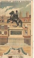 .CHOCOLAT GUERIN-BOUTRON.  Louis XIV érigée Place Des Victoires - Guerin Boutron