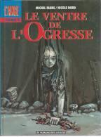 """L'ANGE  """" LE VENTRE DE L'OGRESSE """"  -  FAURE / NORD - E.O.   AOUT 1991  HUMANOÏDES - Non Classificati"""