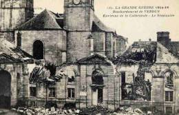 CPA 55 VERDUN LA GRANDE GUERRE BOMBARDEMENT ENVIRONS DE LA CATHEDRALE LE SEMINAIRE - Verdun