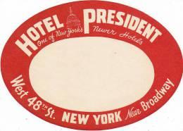 NEW YORK CITY HOTEL PRESIDENT VINTAGE LUGGAGE LABEL - Hotel Labels