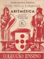 Lições Práticas E Problemas De Aritmética, 2ª Classe. Lisboa. Escola. Ensino Primário (2 Scans) - Schulbücher