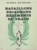 HISTORIQUE BATAILLON ESCADRON REGIMENT TRAIN 1807 1980 GUERRE EMPIRE 1914 1939 INDOCHINE  ALGERIE - Libros