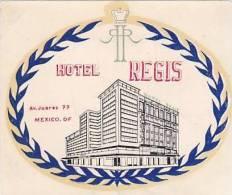 MEXICO MEXICO CITY HOTEL REGIS VINTAGE LUGGAGE LABEL - Hotel Labels