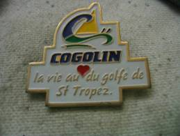 Pin´s De La Ville De COGOLIN, La Vie Au Coeur Du Golfe De St TROPEZ - Cities